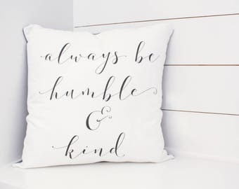 Always be Humble and Kind - 18 inch Pillow Cover - Throw Pillow Cover