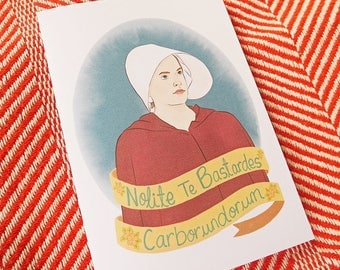 The Handmaid's Tale Greetings Card - 'Don't Let The Bastards Grind You Down'- Friendship, Birthday, Valentines, Christmas, Blank
