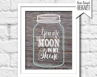 """You are the Moon in my Shine - INSTANT DOWNLOAD 8x10"""" Printable Artwork"""