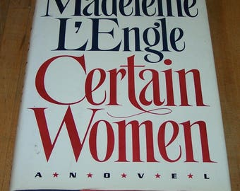 Certain Women, first edition Madeleine L'Engle hardback