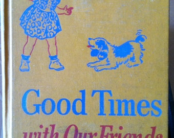 Vintage Illustrated Reading Primer Good Times With Our Friends Sally, Dick & Jack 1946 Very Uncommon  Perfect for Home School