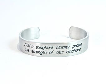 """READY TO SHIP Encouragement / Awareness / inspirational Gift  - Life's roughest storms prove the strength of our anchors.  1/2"""" message cuff"""