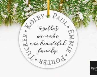 Custom Family Ornament, Christmas Ornament, Christmas Hostess Gift, Together We Make One Beautiful Family Ornament, Ceramic Holiday Ornament