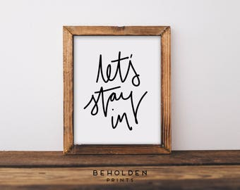 Let's Stay In, Holiday Print, Holiday Decor, Fall Decor, Fall Print, Christmas Print, Christmas Wall Decor, Wall Art, Print, Calligraphy,