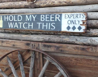 Hold My Beer Watch This Distressed Wood Sign