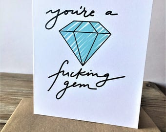 you're a f*cking gem | single card | friendship card | just because card