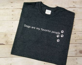 Dogs Are My Favorite People Shirt - Dogs Are My Favorite People T-Shirt - Dog Lover Shirt - Funny Dog Shirt - Dog Owner Shirt