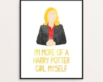 """Leslie Knope Quote """"I'm more of a Harry Potter girl myself."""" from Parks and Rec 