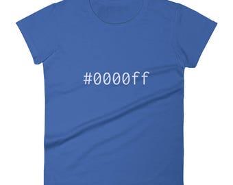Blue #0000ff Women's short sleeve t-shirt Graphic Design Code Shirt