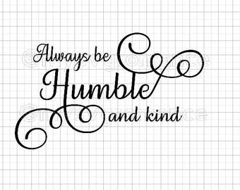 Always Be Humble and Kind SVG - Fancy Lettering