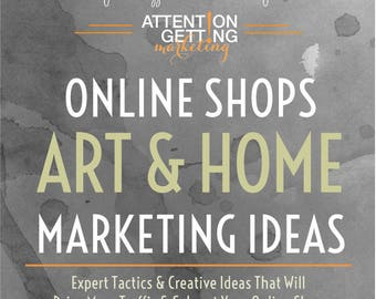 Marketing Ideas for Art and Home Shops Ebook from Attention-Getting.com