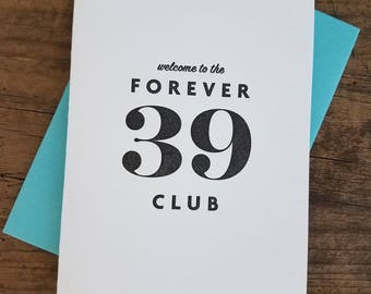 Welcome to the Forever 39 Club Letterpress Card