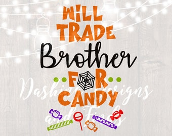 DIGITAL DOWNLOAD Will trade brother for candy svg Halloween svg Skeleton svg Cutting File trick or treat halloween shirt svg files siblings