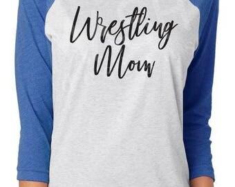 Wrestling Mom Raglan shirt, wrestling 3/4 sleeve raglan tee, wrestler shirt, gift for wrestler, wrestling grandma shirt, wrestling sister