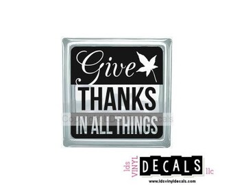 Give THANKS In All Things  - Fall Vinyl Lettering for Glass Blocks - Thanksgiving Craft Decals