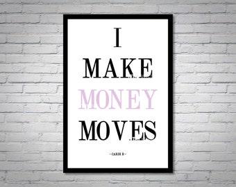 Cardi B I Make Money Moves Quote Wall Art Print