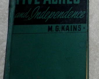 Five Acres and Independence by M. G. Kains 1944