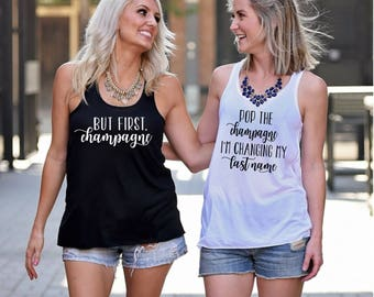 Bachelorette Party Shirts, But First Champagne, Pop the Champagne, Champagne Shirt, Wine Tasting Trip, Bachelorette Party Tanks