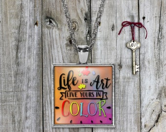 Life is Art Pendant Necklace, Keepsake Jewelry Gift, Word Print Necklace, Birthday Anniversary Wedding Present, Gifts for Mom Daughter