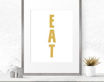 Eat sign for kitchen, Gold wall art, Food Print, Eat prints, Gold kitchen art, Modern kitchen decor, Gold poster, Kitchen printable