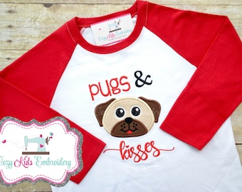 Valentine's Day Shirt, Dog Valentine's Day Shirt, Puppy Valentine's Day Shirt, Pug Valentine's Shirt, Pugs and Kisses, Embroidery, Applique