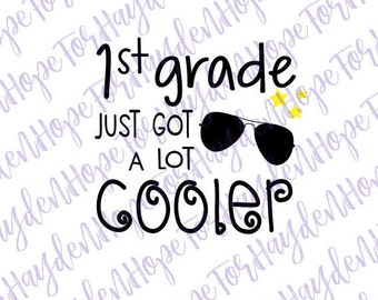 1st grade just got a lot cooler svg | Boys first grade shirt | Boys back to school shirt | First day of school shirt