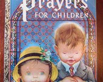Prayers for Children - A Little Golden Book - #205 1952 First Edition - Pictures by Eloise Wilkin