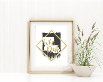 Who Dat Black and Gold New Orleans Saints Louisiana printable wall art instant download jpg