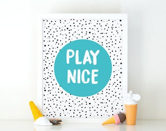Play Nice, Kids wall art,  Nursery Print, Playroom Decor, Kids Print, Printable art, Nursery Wall Art, Kids Art Play Nice, Nursery art Decor