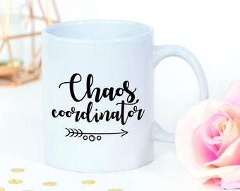 Chaos Coordinator, Chaos Coordination Mug, Boss Life, Teacher Life, Momlife, Wedding Planner, Funny Coffee Mug, Chaos, New Job, New Job Gift