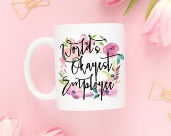 Worlds Okayest Employee Mug,Employee Mug,Employee Gift,Leaving Gift,Farewell Gift,Coworker Mug,Coworker Gift,Office Mug,Work Anniversary