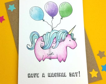 Unicorn Birthday Card | Have A Magical Day! | Birthday Card | Unicorn Card | Birthday Balloon Card | Punny Birthday Card | Unicorn Celebrate