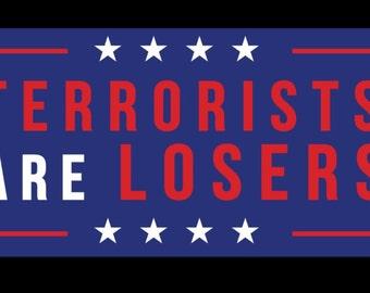 Terrorists Are Losers Bumper Stickers