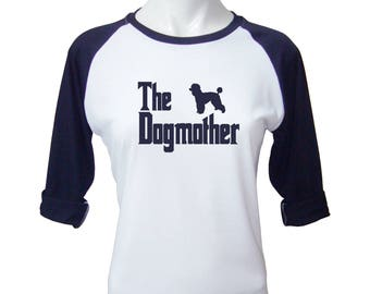 The Dogmother Shirt Funny Poodle Shirt Funny Dog Lovers Tshirt For Mom Gifts For Mom Birthday Gifts Funny Tee Women T-Shirts
