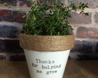 Plant pot gift 'Thanks for helping me grow' indoor novelty planter- teacher/teaching assistant/thank you