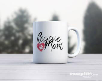 Rescue Mom, Rescue Mug, Dog Lover Gift, Dog Rescue, Dog Coffee Mug, Dog Mug, Pet Lover Gift, Pet Mug, Dog Mug, Pet Rescue, Pet Adoption