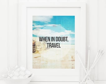 When In Doubt Travel Printable Travel Quote Prints Inspirational Wall Art Positive Inspiration Motivational Wall Art Beach Decor Quotes