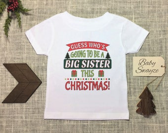 Guess Who's Going To Be A Big Sister This Christmas! Pregnancy Announcement / Reveal Baby One Piece Bodysuit or Children's T-shirt