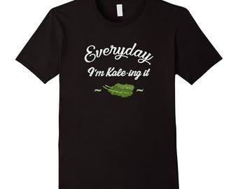 Everyday I'm Kale -ing it T-Shirt.  Great Shirt for all Vegetarian / Vegan / Kale Foodie