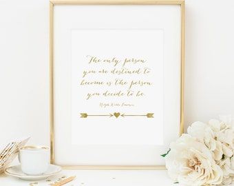 The Only Person You Are Destined To Become Printable Ralph Waldo Emerson Quote Prints Inspirational Wall Art Positive Quotes Wall Art Quotes