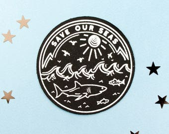 NEW! Save Our Seas Patch / Nautical Patch / Cute Patch / Screen Printed Patch / Shark Patch / Sea Patch / Marine Biology / Ocean Patch