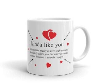 I Kinda Like You Mug