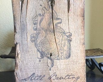 Still Beating Anatomical Heart Wood Plaque Handmade upcycled recylced pallet wall art inspirational overcome strength saying