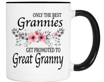 Only The Best Grannies Get Promoted To Great Granny Mug  - 11 Oz Coffee Mug - Great Granny Mug - Great Granny Gift - Pregnancy Reveal Gift