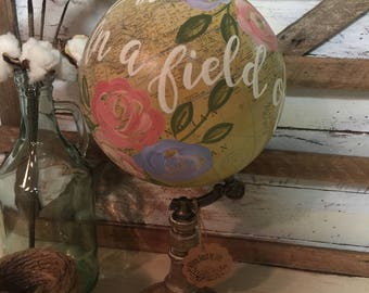 In a field of roses she's a wildflower | Home Decor | World Globe | Hand Painted Florals | Hand Lettered