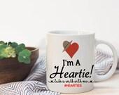 I'm a Heartie mug|gift coffee mug|coffee mug|hearties|#hearties|