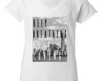 Keep Breathing Keep Loving City Skyline New York City Ladies Women's T shirt