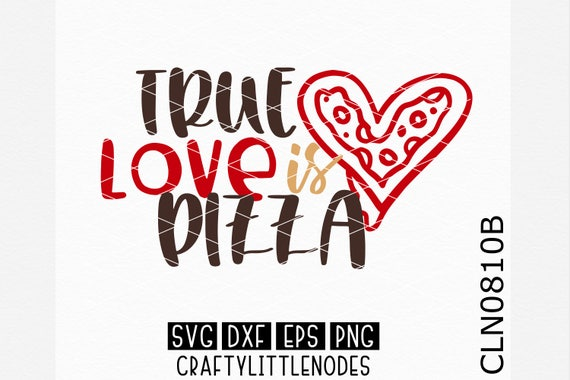 CLN0810B True Love Is Pizza Anti Valentines Foodie Funny Shirt SVG DXF Ai Eps PNG instant download commercial cut files cricut silhouette
