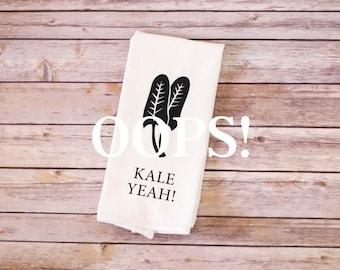 OOPS!  Floursack Tea Towel - Kale Yeah!