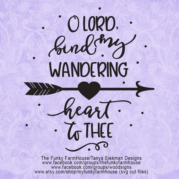 "SVG & PNG - ""O Lord, Bind My Wandering Heart To Thee"""